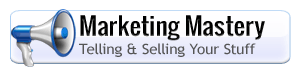 Marketing Mastery- Telling and Selling your property & services